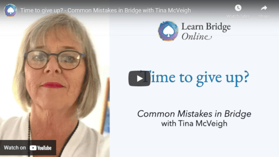 Time to give up? – Common Mistakes in Bridge with Tina McVeigh