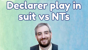 Playing in Suit vs. Notrump Contracts